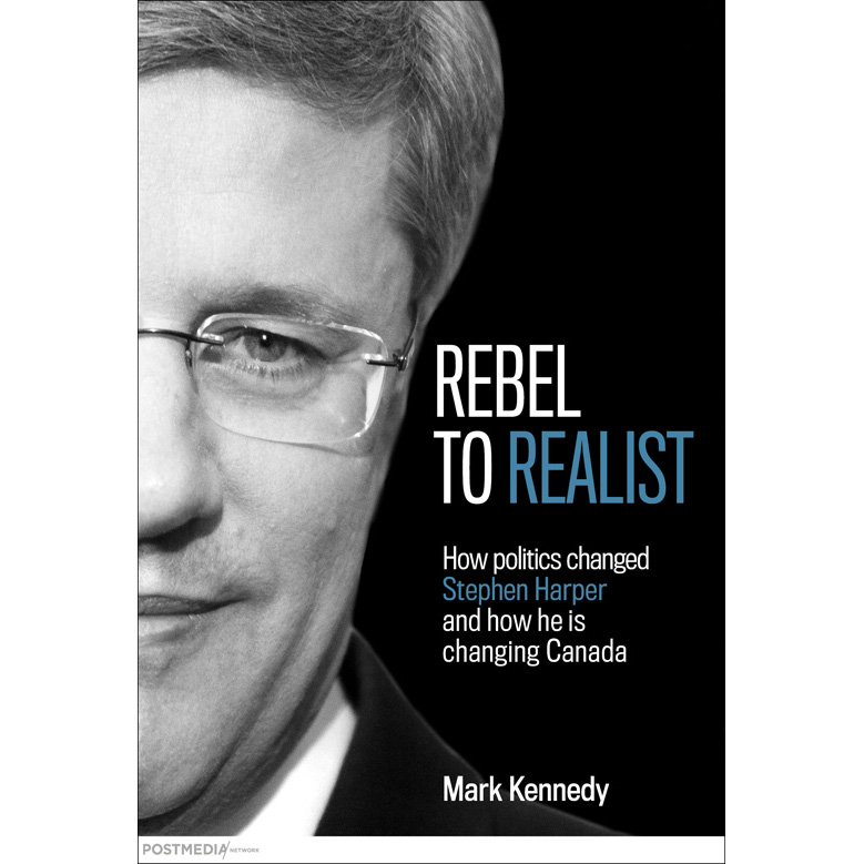 rebel to realist how politics changed stephen harper and how he